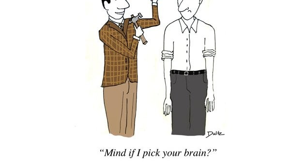 "Stop Asking for Time to ""Pick My Brain"". It's Insulting."